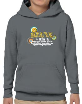 Relax, I Am A Jerusalem And Middle Eastern Episcopalian Hoodie-Boys