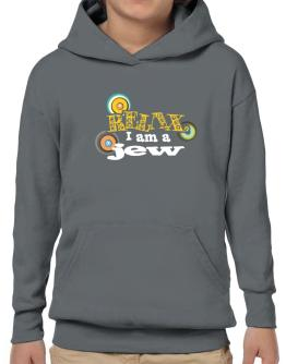 Relax, I Am A Jew Hoodie-Boys