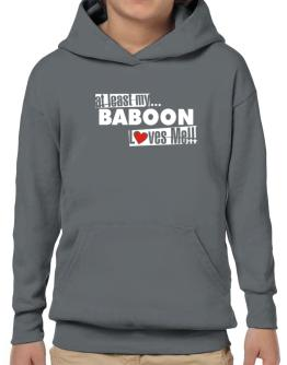 At Least My Baboon Loves Me ! Hoodie-Boys
