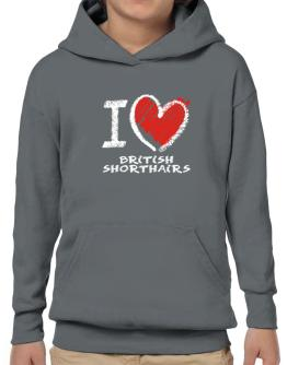 I love British Shorthairs chalk style Hoodie-Boys