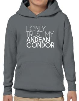 I only trust my Andean Condor 2 Hoodie-Boys