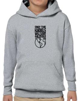 Only The Handbells Will Save The World Hoodie-Boys