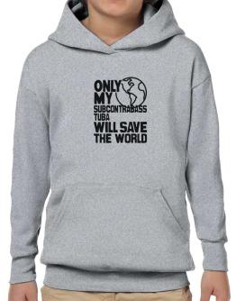 Only My Subcontrabass Tuba Will Save The World Hoodie-Boys