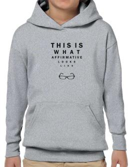 This Is What Affirmative Looks Like Hoodie-Boys