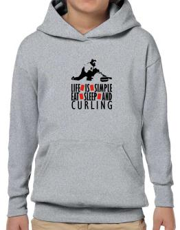 Life Is Simple. Eat , Sleep & Curling Hoodie-Boys