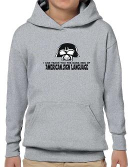 I Can Teach You The Dark Side Of American Sign Language Hoodie-Boys