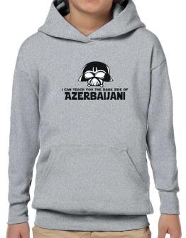 I Can Teach You The Dark Side Of Azerbaijani Hoodie-Boys