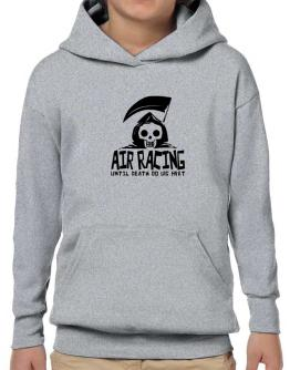 Air Racing Until Death Separate Us Hoodie-Boys
