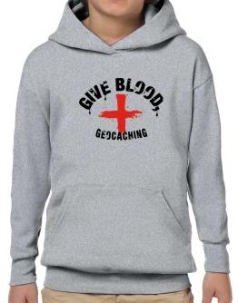 Give Blood, Geocaching Hoodie-Boys