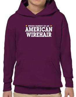 PROUD PARENT OF A American Wirehair Hoodie-Boys