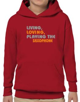 Living Loving Playing The Saxophone Hoodie-Boys