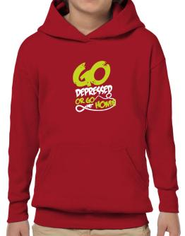 Go Depressed Or Go Home Hoodie-Boys