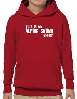 This Is My Alpine Skiing Shirt Hoodie-Boys