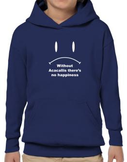 Without Acacallis There Is No Happiness Hoodie-Boys