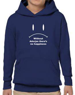 Without Adorjan There Is No Happiness Hoodie-Boys