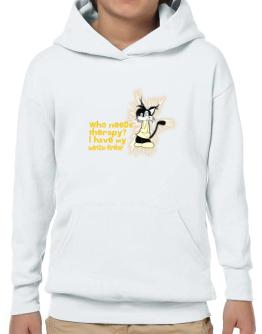 Who Needs Therapy? I Have My American Wirehair Hoodie-Boys