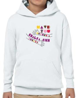 Have You Hugged A Khalsa Sikh Today? Hoodie-Boys