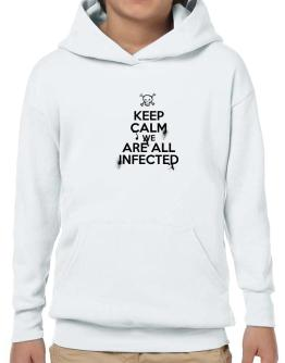 Keep Calm We Are All Infected Hoodie-Boys