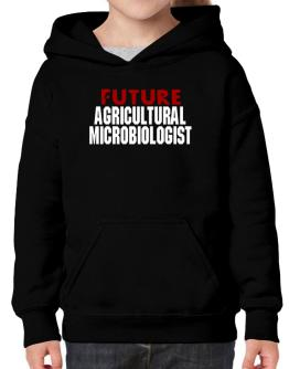 Future Agricultural Microbiologist Hoodie-Girls