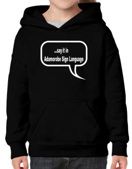 Say It In Adamorobe Sign Language Hoodie-Girls