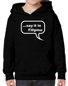 Say It In Filipino Hoodie-Girls
