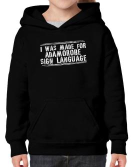 I Was Made For Adamorobe Sign Language Hoodie-Girls