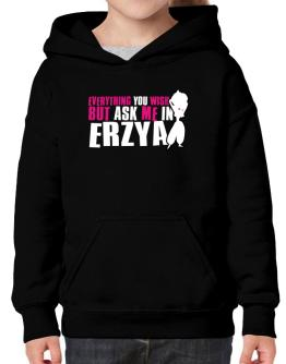 Anything You Want, But Ask Me In Erzya Hoodie-Girls