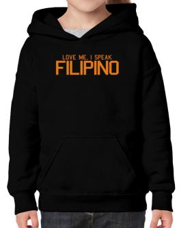 Love Me, I Speak Filipino Hoodie-Girls