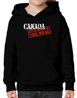 Canada No Place For The Weak Hoodie-Girls