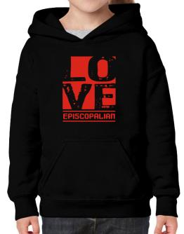 Love Episcopalian Hoodie-Girls