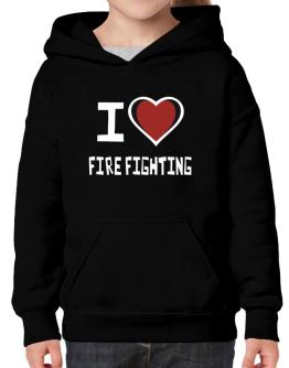 I Love Fire Fighting Hoodie-Girls