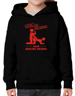 Sex & Drugs And House Music Hoodie-Girls
