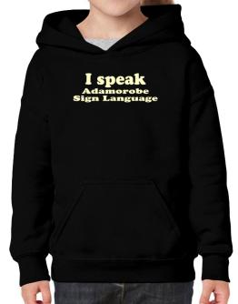 I Speak Adamorobe Sign Language Hoodie-Girls