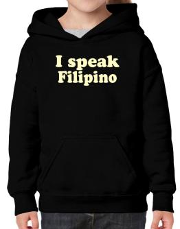 I Speak Filipino Hoodie-Girls
