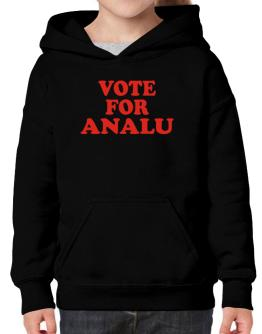 Vote For Analu Hoodie-Girls