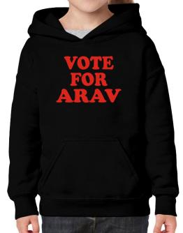 Vote For Arav Hoodie-Girls
