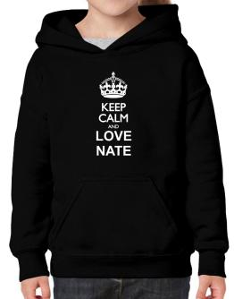 Keep calm and love Nate Hoodie-Girls