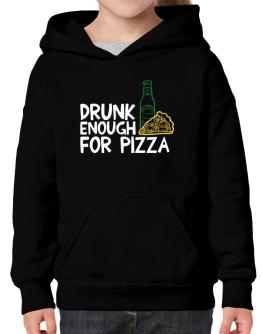 Drunk enough for pizza Hoodie-Girls