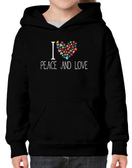 I love Peace And Love colorful hearts Hoodie-Girls