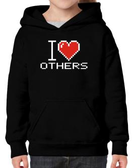 I love Others pixelated Hoodie-Girls