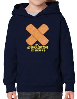 So Accommodating It Hurts Hoodie-Girls