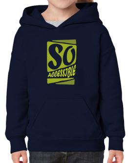 So Accessible Hoodie-Girls