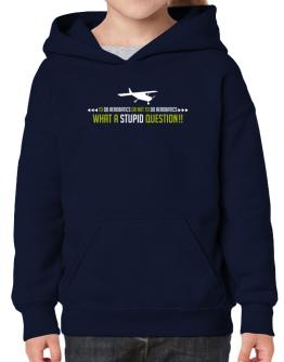 To do Aerobatics or not to do Aerobatics, what a stupid question!! Hoodie-Girls