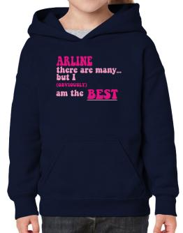 Arline There Are Many... But I (obviously!) Am The Best Hoodie-Girls