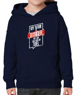 My name is danger but you can call me Abel 2 Hoodie-Girls