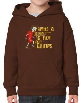 Being An Applications System Designer Is Not For Wimps Hoodie-Girls