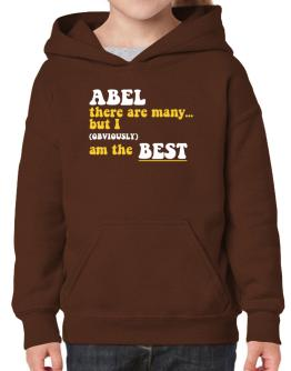 Abel There Are Many... But I (obviously) Am The Best Hoodie-Girls