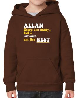 Allan There Are Many... But I (obviously) Am The Best Hoodie-Girls