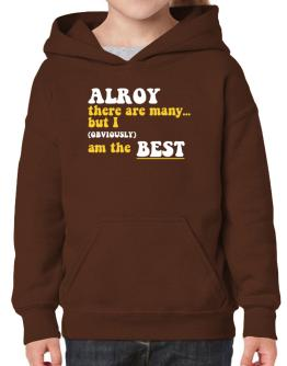 Alroy There Are Many... But I (obviously) Am The Best Hoodie-Girls