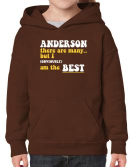 Anderson There Are Many... But I (obviously) Am The Best Hoodie-Girls